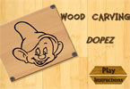 Wood Carving Dopez